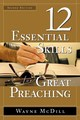 12 ESSENTIAL SKILLS FOR GREAT PREACHING - SECOND EDITION