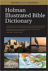 Holman Illustrated Bible Dictionary: (Revised, Revised and Expanded)