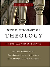 New Dictionary of Theology: Historical and Systematic 2nd Edition