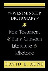 Westminster Dictionary of New Testament and Early Christian Literature and Rhetoric, The