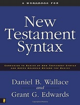 Workbook For New Testament Syntax: Companion To Basics Of New Testament Syntax And Greek Grammar Beyond The Basics, A