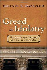 Greed as Idolatry: The Origin and Meaning of a Pauline Metaphor [Paperback]