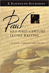 Paul and First-Century Letter Writing: Secretaries, Composition and Collection [Paperback]