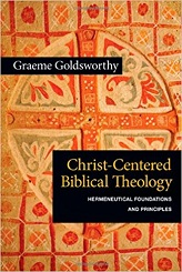 Christ-Centered Biblical Theology: Hermeneutical Foundations and Principles [Paperback]