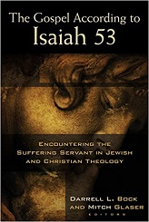 Gospel According to Isaiah 53: Encountering the Suffering Servant in Jewish and Christian Theology [Paperback]