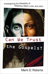 Can We Trust the Gospels?: Investigating the Reliability of Matthew, Mark, Luke, and John [Paperback]