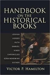 Handbook on the Historical Books: Joshua, Judges, Ruth, Samuel, Kings, Chronicles, Ezra-Nehemiah, Esther