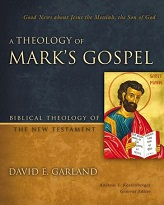 Theology of Mark's Gospel: Good News about Jesus the Messiah, the Son of God, A