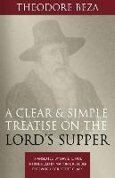Clear and Simple Treatise on the Lord's Supper, A