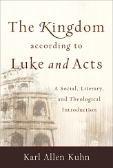 Kingdom According to Luke and Acts, The