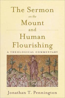 Sermon on the Mount and Human Flourishing: A Theological Commentary, The