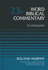 Ecclesiastes: Word Biblical Commentary Vol.23a [WBC 23a]