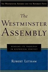 Westminster Assembly: Reading Its Theology in Historical Context, The