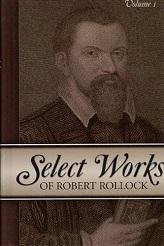 SELECT WORKS OF ROBERT ROLLOCK: 2 VOLS