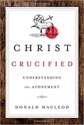 Christ Crucified - Understanding the Atonement