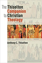 Thiselton Companion to Christian Theology, The