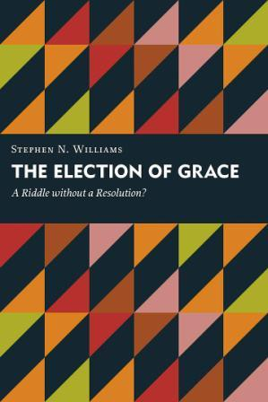 Election of Grace, The