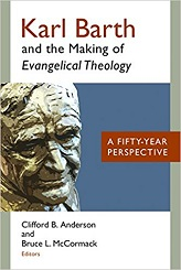 Karl Barth and the Making of Evangelical Theology