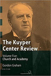 Kuyper Center Review, Volume 5: Church and Academy, The