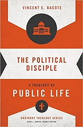 Political Disciple: A Theology of Public Life, The