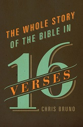 Whole Story of the Bible in 16 Verses, The