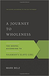 Journey to Wholeness: The Gospel According to Naaman's Slave Girl, A