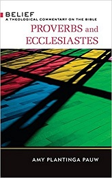 Proverbs and Ecclesiastes - - A Theological Commentary on the Bible