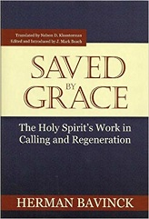 Saved By Grace: The Holy Spirits Work in Calling and Regeneration(Paperback)