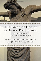 Image of God in an Image Driven Age: Explorations in Theological Anthropology, The