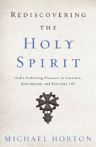 Rediscovering the Holy Spirit; God�s Perfecting Presence in Creation, Redemption, and Everyday Life