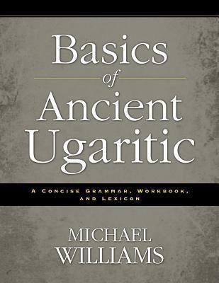 Basics of Ancient Ugaritic
