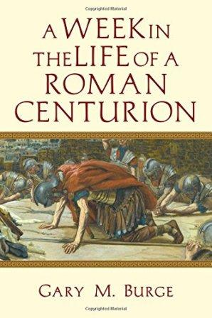 Week in the Life of a Roman Centurion, A