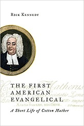 First American Evangelical: A Short Life of Cotton Mather, The