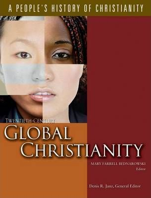 Twentieth-Century Global Christianity: A Peoples History Of Christianity (SC)