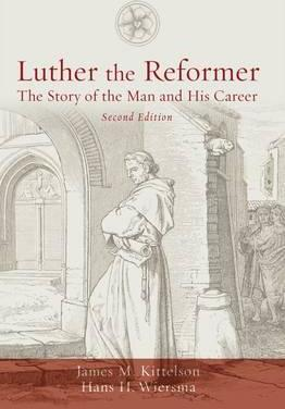 Luther the Reformer: The Story of the Man and His Career, Second Edition (REV)