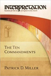 Ten Commandments, The: Interpretation: Resources for the Use of Scripture in the Church