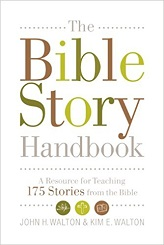 Bible Story Handbook: A Resource for Teaching 175 Stories from the Bible, The