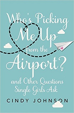 Who's Picking Me Up from the Airport?: And Other Questions Single Girls Ask