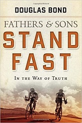 Fathers and Sons 1: Stand Fast in the Way of Truth
