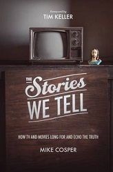 Stories We Tell: How TV and Movies Long for and Echo the Truth, The