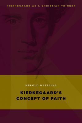 Kierkegaard's Concept of Faith
