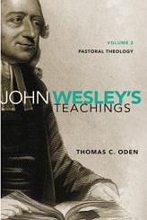 John Wesley's Teachings, vol. 3: Pastoral Theology