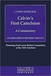 CALVINS FIRST CATECHISM (CSRT)