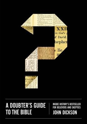 Doubter's Guide to the Bible, A