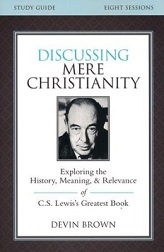 Discussing Mere Christianity Study Guide: Exploring the History, Meaning ? (Book)