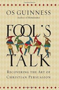Fool's Talk: Recovering the Art of Christian Persuasion Hardcover