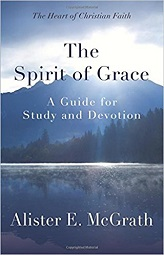 Spirit of Grace: A Guide for Study and Devotion, The