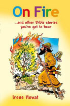 On Fire, and Other Bible Stories You've Got To Hear