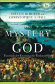 Mystery of God, The : Theology for Knowing the Unknowable