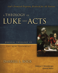 Theology of Luke and Acts: God's Promised Program, Realized for All Nations�(Biblical Theology of the New Testament), A